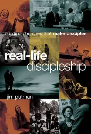 Real-Life Discipleship, Jim Putman